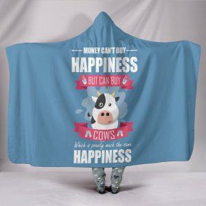 Money can't buy Happiness but can buy Cow Hooded Blanket