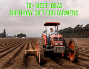 Best Ideas of Birthday Gift for Farmers
