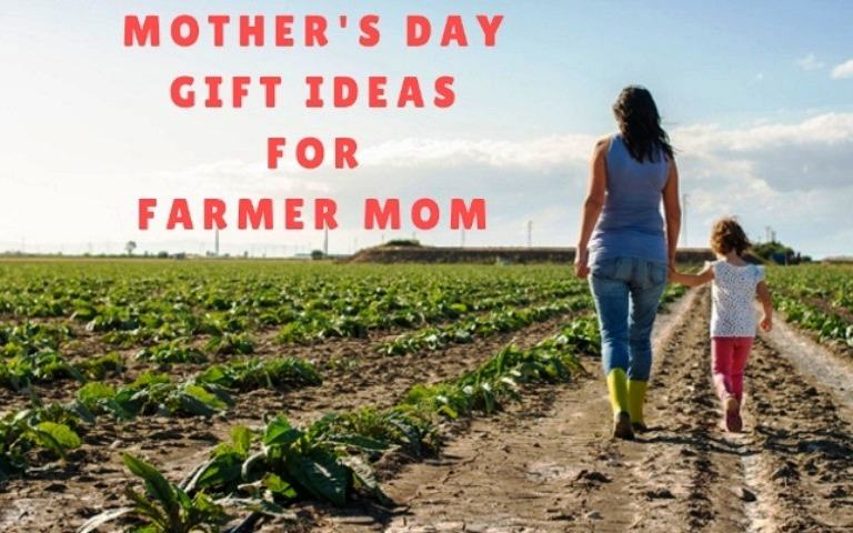 Ideas of Mother's Day Gift for Farmer Mama